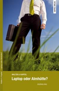 Abbildung Cover des Buches mit dem Titel: Laptop oder Almhütte?